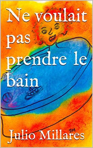 Couverture du livre Ne voulait pas prendre le bain (Série de Joy t. 5)