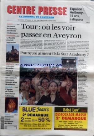 CENTRE PRESSE LE JOURNAL DE L'AVEYRON [No 194] du 13/07/2004 - ESPALION - ANTHONY 15 ANS A DISPARU - TOUR - OU LES VOIR PASSER EN AVEYRON - POURQUOI AIMENT-ILS LA STAR ACADEMY - FOOT - DOMENECH NOUVEL ENTRAINEUR DES BLEUS - HANDBALL - L'EQUIPE DE FRANCE EST A L'HEURE RUTHENOISE - VILLEFRANCHE - LE BUDGET DU CENTRE NAUTIQUE EST VOTE - AVEYRON - LES MONTS DU LEVEZOU PARADIS DES RANDONNEURS par Collectif