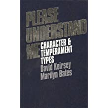 Please Understand Me : Character and Temperament Types