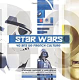 Star Wars 40 ans de French Culture