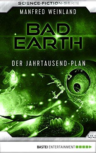 Bad Earth 44 - Science-Fiction-Serie: Der Jahrtausend-Plan (Die Serie für Science-Fiction-Fans)