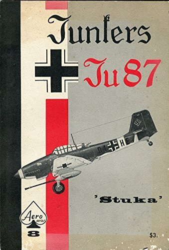 Junkers Ju 87 Stuka - Aero Series 8 by Staff of Aero Publishers (1966-09-02)