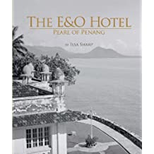The E and O Hotel: Pearl of Penang