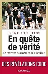 En quête de vérité - Le martyre des moines de Tibhirine