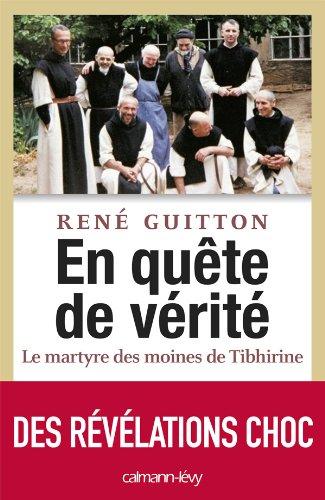 En quête de vérité - Le martyre des moines de Tibhirine par René Guitton