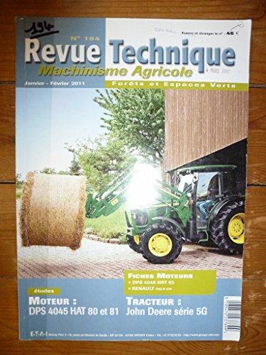 REVUE TECHNIQUE TRACTEUR AGRICOLE ET MACHINISME JOHN DEERE Série 5G Moteur DPS 4045 HAT 80 et 81 RTMA0194 – Janvier/Février 2011