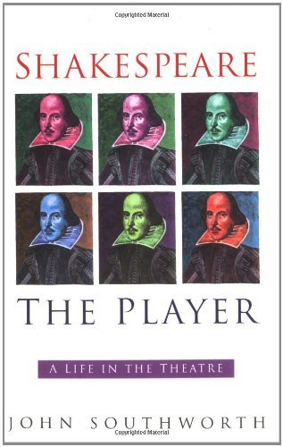 Shakespeare the Player: A Life in the Theatre (English Edition)
