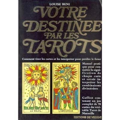 Votre destinée par les tarots : Comment tirer les cartes et les interpréter pour prédire le futur