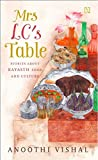 #7: Mrs. LC's Table: Stories About Kayasth Food and Culture