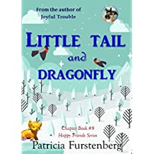Little Tail and Dragonfly, Chapter Book #9: Happy Friends, diversity stories children's series (English Edition)