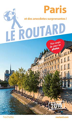 Guide du Routard Paris 2019: et des anecdotes suprenantes par Collectif