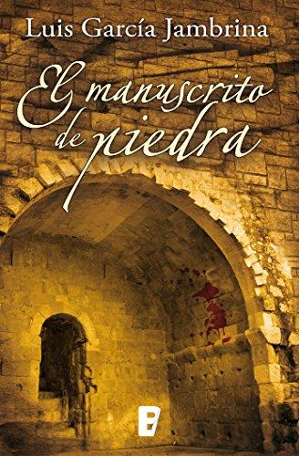 El manuscrito de piedra (Los manuscritos 1) por Luis García Jambrina