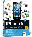 iPhone 5: Die verständliche Anleitung - Hans-Peter Kusserow