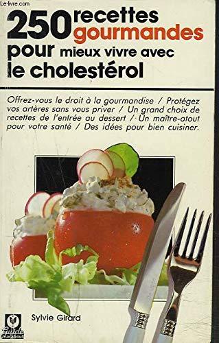 250 recettes gourmandes pour mieux vivre avec le cholestérol (Guides Marabout)