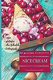 NICECREAM: 30 gesunde EISREZEPTE: NICE CREAM: 30 kalorienarme + gesunde und leckere EISREZEPTE ohne Kuhmilch- und Zuckerzusatz, glutenfrei und vegan (fraudoktorkocht, Band 9)