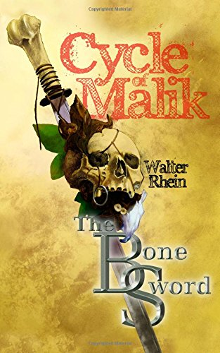 The Bone Sword: Volume 1 (The Cycle of Malik)