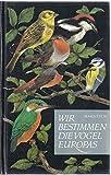 Wir bestimmen die Vögel Europas. - Dr. Wolfgang Makatsch