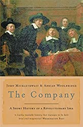 The Company: A Short History of a Revolutionary Idea by John Micklethwait (2005-01-07)