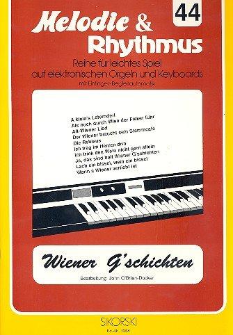 Melodie und Rhythmus 44, Reihe für leichtes Spiel auf elektronischen Orgeln und Keyboards mit Einfinger-Begleitautomatik, Wiener G´schichten