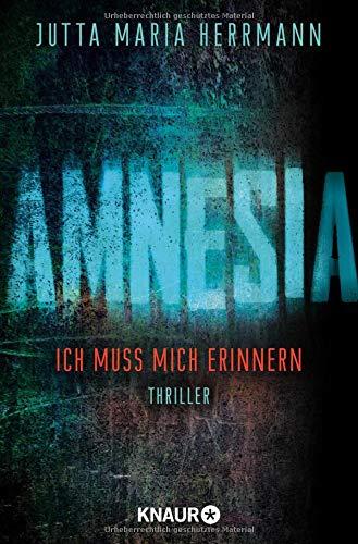 Buchseite und Rezensionen zu 'AMNESIA - Ich muss mich erinnern: Thriller' von Jutta Maria Herrmann