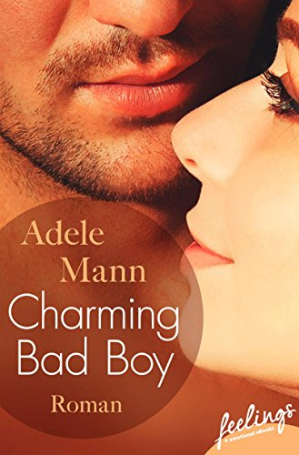 Charming Bad Boy: Roman (Bad-Boy-Reihe 1)