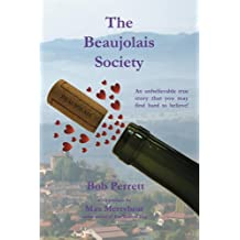 The Beaujolais Society: An unbelievable true story that you may find hard to believe! (English Edition)