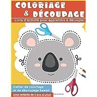 Coloriage & Découpage : Livre d'activité pour apprendre à découper pour enfants de 4 ans et plus   Cahier de coloriage…