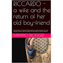 RICCARDO - a wife and the return of her old boy-friend: The evolution of relationships between couples, between sex and intrigue, passion and sensuality, ... (Red Line  Book 1) (English Edition)