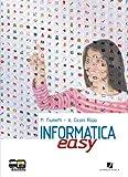 Informatica easy. Volume unico. Per le Scuole superiori. Con espansione online