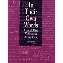 In Their Own Words: A Sexual Abuse Workbook for Teenage Girls by Lulie Munson (1995-05-30)