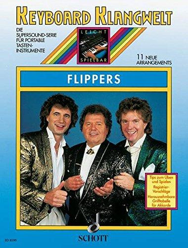 Flippers: 11 neue Arrangements. Keyboard. (Keyboard Klangwelt / Die Supersound-Serie für portable Tasteninstrumente) (Flipper-tasten)