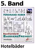 5. Band, Grundwerk Hotelbäder: BauStandard BarriereFreiheit, BSB