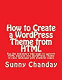 How to Create a WordPress Theme from HTML: How to Create a WordPress Theme from HTML
