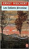 Les Enfants Jéromine de Ernst Wiechert ( 1 novembre 1995 ) - LGF - Livre de Poche (1 novembre 1995)
