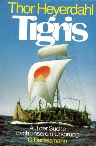 Tigris. Auf der Suche nach unserem Ursprung