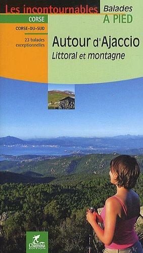 Autour d'Ajaccio : Littoral et montagne