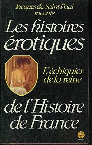 L'Échiquier de la reine (Histoires érotiques de l'histoire de France) par Paul Jacques De Saint