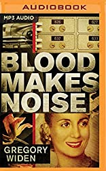 Blood Makes Noise by Gregory Widen (2016-04-05)
