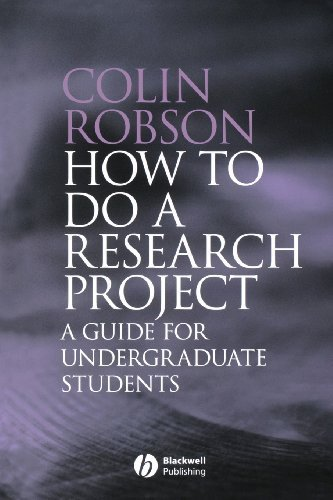 How to do a Research Project: A guide for undergraduate students by Robson. Colin ( 2006 ) Paperback