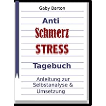 Schmerz & Stress Tagebuch: Anleitung zur Selbstanalyse  & Umsetzung