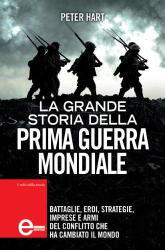 La grande storia della prima guerra mondiale (eNewton Saggistica)