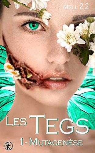Mutagenèse: Les Tegs, T1 par Mell 2.2