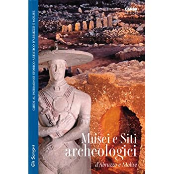 Musei E Siti Archeologici D'abruzzo E Molise