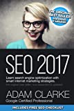 SEO 2017 Learn Search Engine Optimization With Smart Internet Marketing Strateg: Learn SEO with smart internet marketing strategies