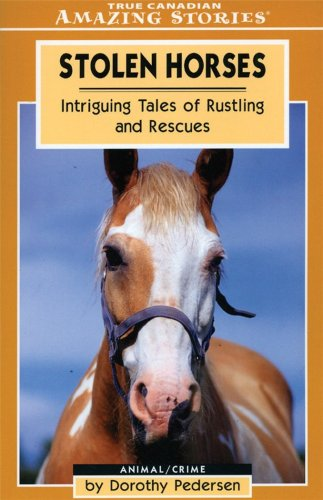 Stolen Horses: Intriguing Tales of Rustling and Rescues (Amazing Stories) por Dorothy Pedersen