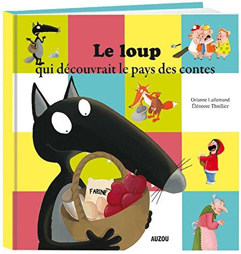 Le loup qui decouvrait le pays des contes (Mes p'tits albums) por Emmanuelle Lallemand