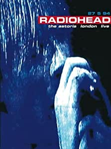 Radiohead - Live at the Astoria