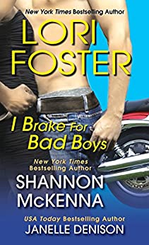 I Brake For Bad Boys (Wilde) by [Foster, Lori, Denison, Janelle, McKenna, Shannon]