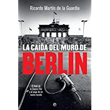 La caída del Muro de Berlín (Historia del siglo XX)