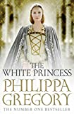 The White Princess (Cousins War Series Book 5)